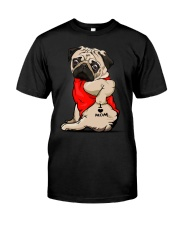 Pug Ilove Mom Classic T-Shirt front