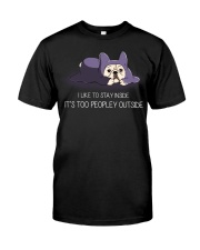 I Like To Stay Insde It'S Too Peopley frenchie 1 Classic T-Shirt front