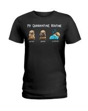 My Quarantine Routine  pug4 Ladies T-Shirt thumbnail