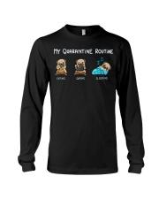 My Quarantine Routine  pug4 Long Sleeve Tee thumbnail