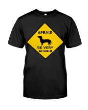 Afraid be very afraid edition Classic T-Shirt front