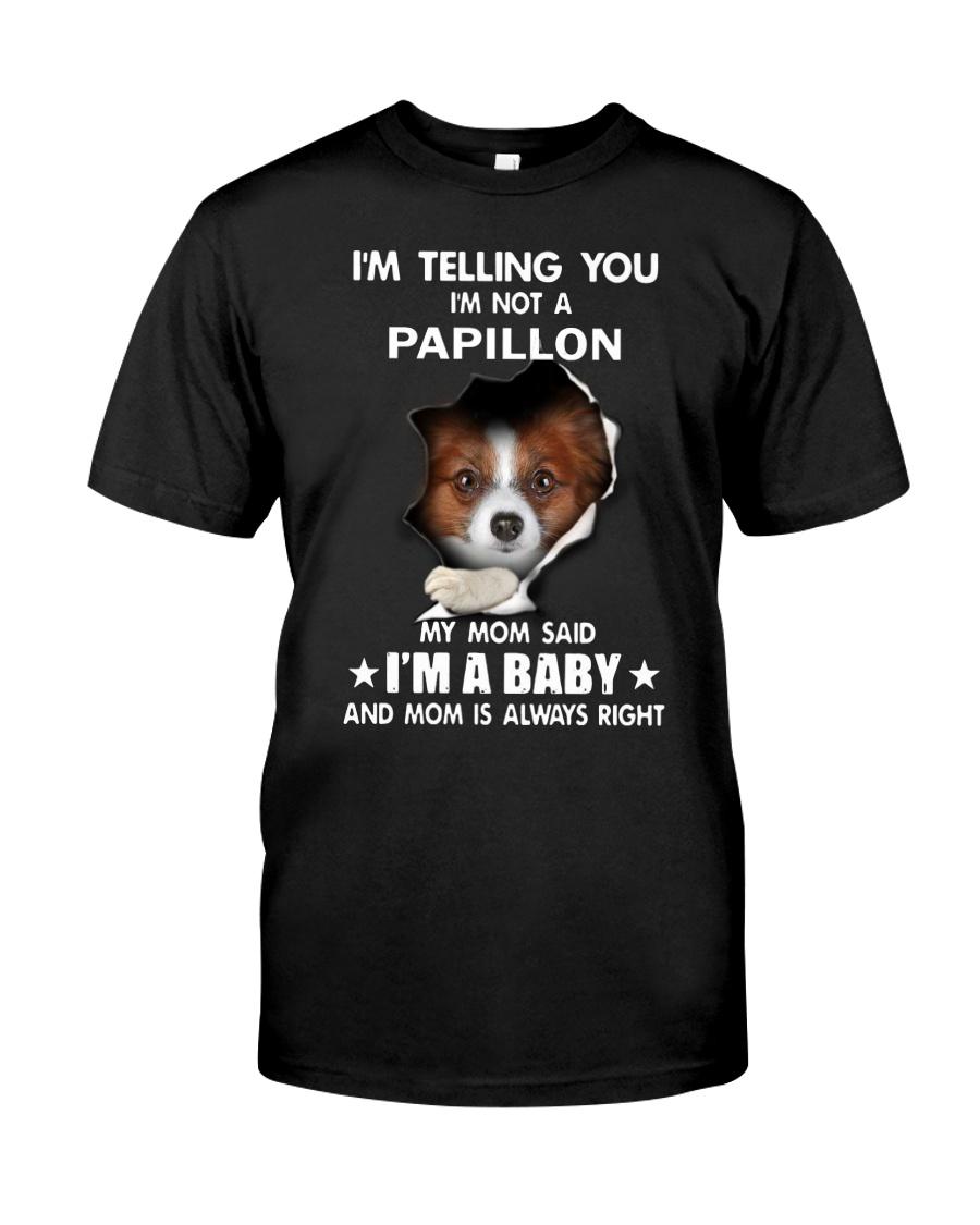 I'm telling you i'm not a Papillon Classic T-Shirt