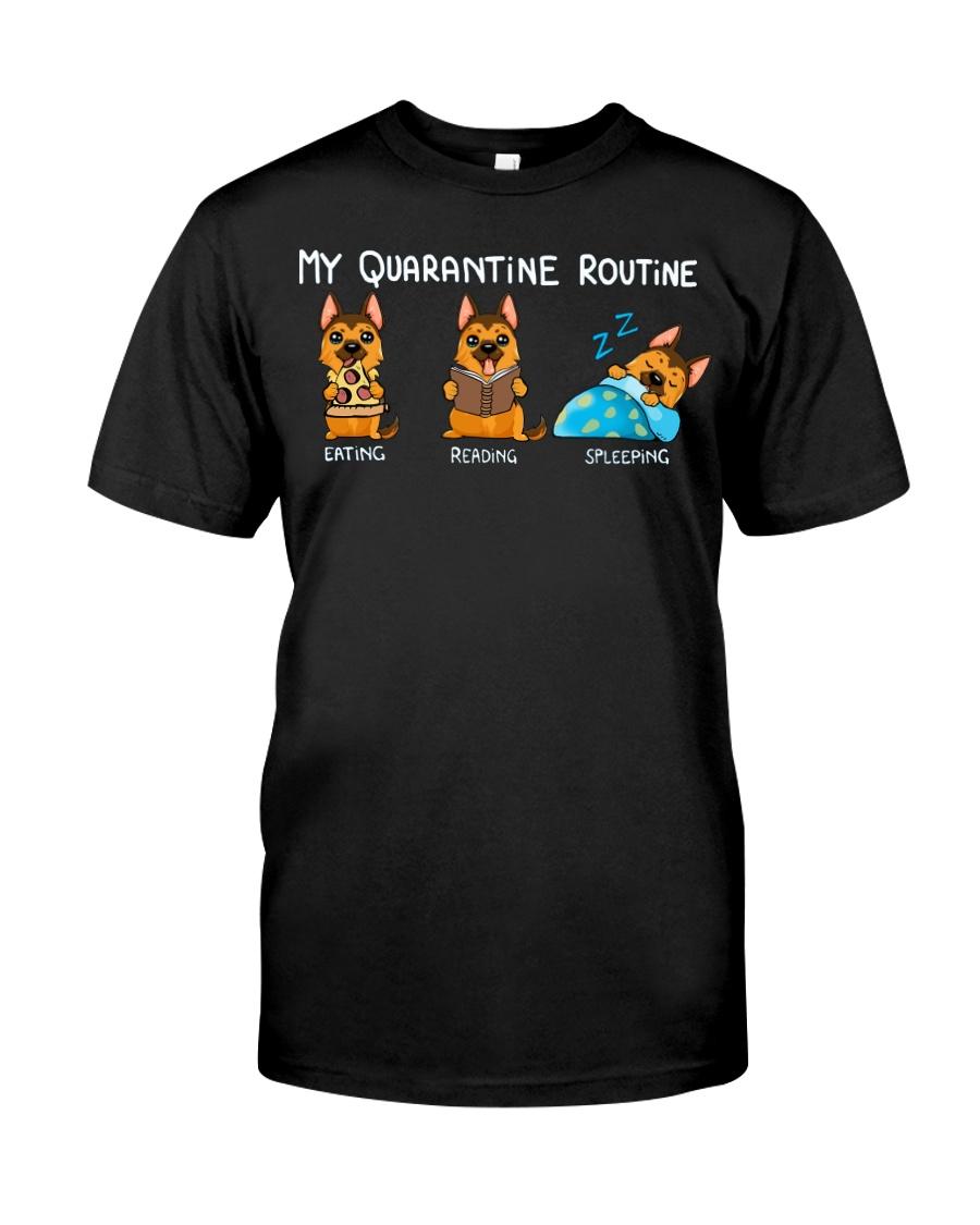 My Quarantine Routine German Shepherd2 Classic T-Shirt