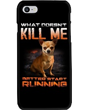 chihuahua what doesn't kill me Phone Case thumbnail