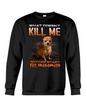chihuahua what doesn't kill me Crewneck Sweatshirt thumbnail