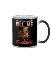 chihuahua what doesn't kill me Color Changing Mug thumbnail
