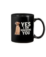 Yes I Am Ignoring You Chihuahua IGNORING Mug thumbnail