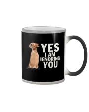 Yes I Am Ignoring You Chihuahua IGNORING Color Changing Mug thumbnail