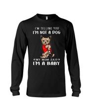 I'm Telling You I'M Not A Dog My Mom Long Sleeve Tee thumbnail