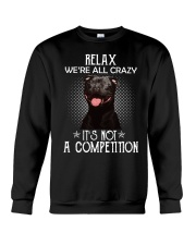 Relax Were All Crazy It S Not A Competition Crewneck Sweatshirt thumbnail