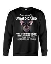 Im Curently Unmedicated And Unsupervised Chihuahua Crewneck Sweatshirt thumbnail