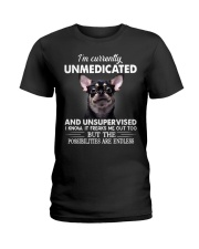 Im Curently Unmedicated And Unsupervised Chihuahua Ladies T-Shirt thumbnail