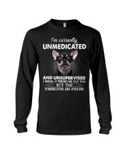 Im Curently Unmedicated And Unsupervised Chihuahua Long Sleeve Tee thumbnail