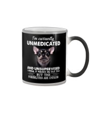 Im Curently Unmedicated And Unsupervised Chihuahua Color Changing Mug thumbnail
