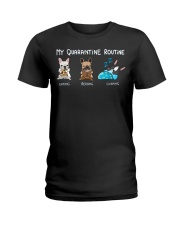 My Quarantine Routine frenchie2 Ladies T-Shirt thumbnail