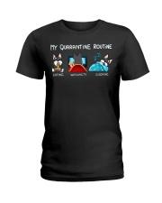 My Quarantine Routine schnauzer4 Ladies T-Shirt thumbnail