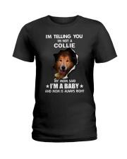 I'm telling you i'm not a collie Ladies T-Shirt thumbnail