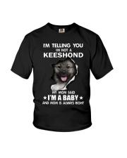 i'm telling you i'm not a keeshond  Youth T-Shirt thumbnail