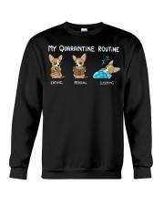 My Quarantine Routine chihuahua2 Crewneck Sweatshirt thumbnail