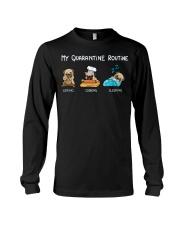 My Quarantine Routine pug  Long Sleeve Tee thumbnail