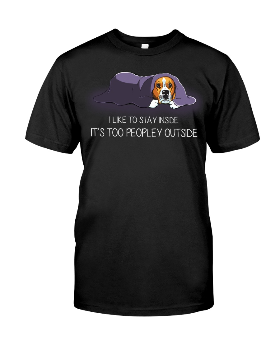 I Like To Stay Inside It'S Too Peopley beagle 1 Classic T-Shirt