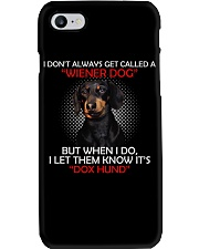 I Don'T Always Get Called A Wiener Dog Dachshund Phone Case thumbnail