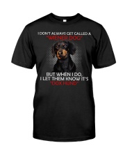 I Don'T Always Get Called A Wiener Dog Dachshund Classic T-Shirt front
