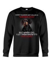 I Don'T Always Get Called A Wiener Dog Dachshund Crewneck Sweatshirt thumbnail