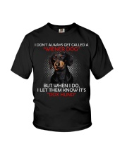 I Don'T Always Get Called A Wiener Dog Dachshund Youth T-Shirt thumbnail