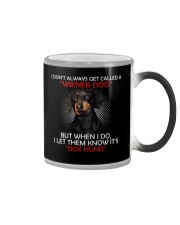 I Don'T Always Get Called A Wiener Dog Dachshund Color Changing Mug thumbnail