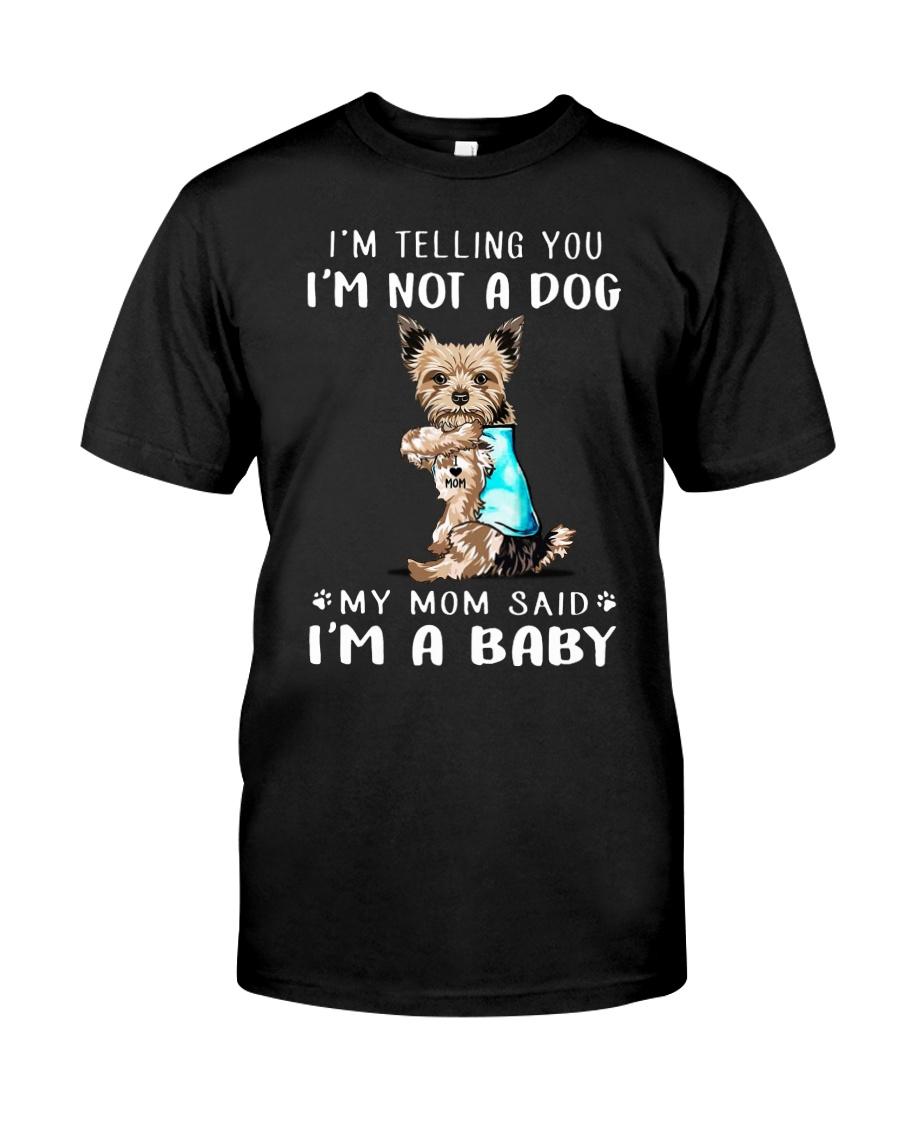 I'M TeLLING yOU i'm nOT A Dog My Mom Said I'M A Classic T-Shirt