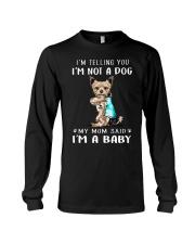 I'M TeLLING yOU i'm nOT A Dog My Mom Said I'M A Long Sleeve Tee thumbnail