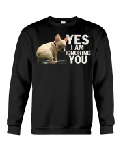 Yes I Am Ignoring Frenchie Crewneck Sweatshirt thumbnail