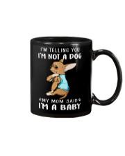I'm Telling You I'm Not A Dog My Mom Chihuahua Mug thumbnail
