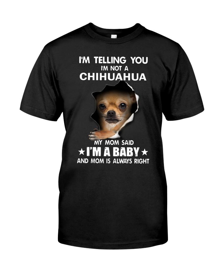 Chihuahua I'm Telling You - Funny Dog Tshirts Classic T-Shirt