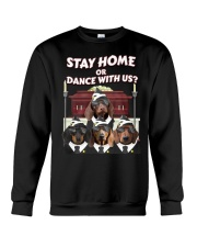 stay home or dance with us Crewneck Sweatshirt thumbnail