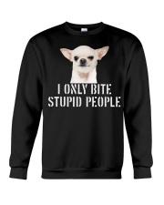 I only Bite Stupid People chihuahua Crewneck Sweatshirt thumbnail