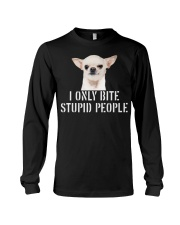 I only Bite Stupid People chihuahua Long Sleeve Tee thumbnail