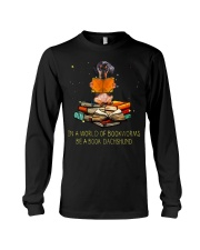 In A Worl D Of Bookworms Be A Book Dachshund  Long Sleeve Tee thumbnail