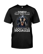 Whew That Was Close I Almost Had To Dachshund Classic T-Shirt front