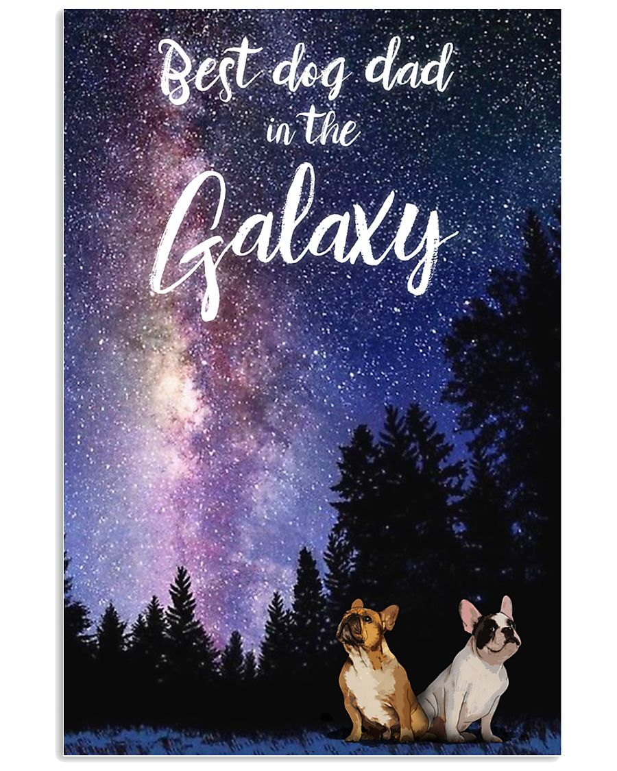 Best Dog Mom In The Galaxy frenchie dad 11x17 Poster