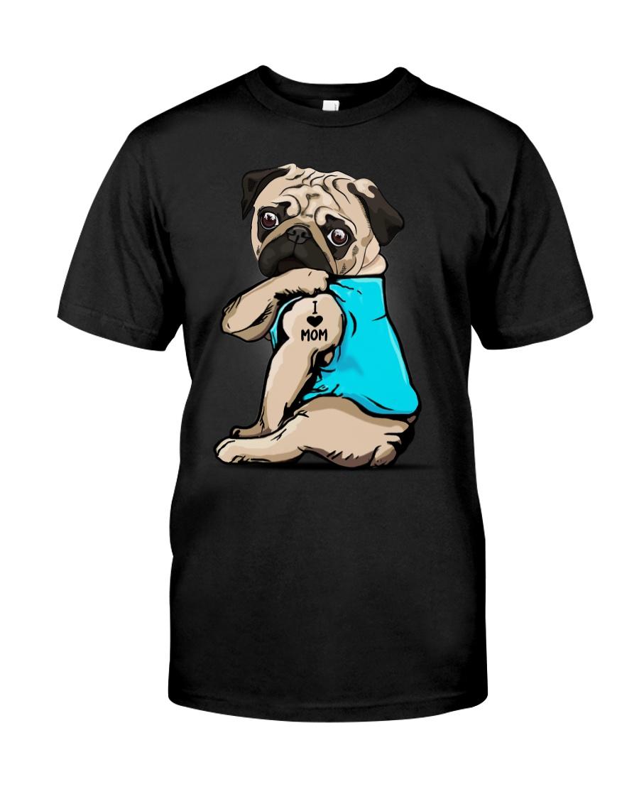 I Love Mom Pug  Classic T-Shirt