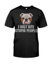 I Only Bite Stupid People bulldog Classic T-Shirt front