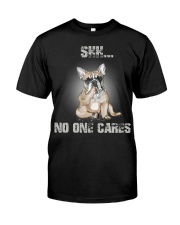 Shh No One Cares French Bulldog Classic T-Shirt front