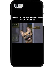 When I Hear People Talking About Frenchie Coffee Phone Case thumbnail