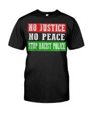 No Justice No Peace Stop Racist Police Classic T-Shirt front