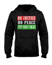 No Justice No Peace Stop Racist Police Hooded Sweatshirt thumbnail