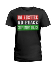 No Justice No Peace Stop Racist Police Ladies T-Shirt thumbnail