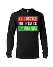 No Justice No Peace Stop Racist Police Long Sleeve Tee thumbnail