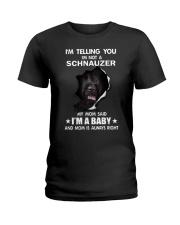 i'm telling you i'm not a schnauzer  Ladies T-Shirt thumbnail